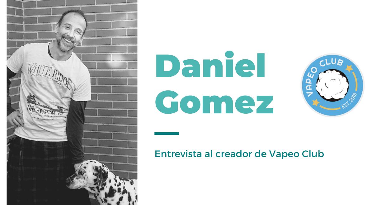 13-Entrevista-a-Daniel-Gomez-VapeoClub-vaportunidades