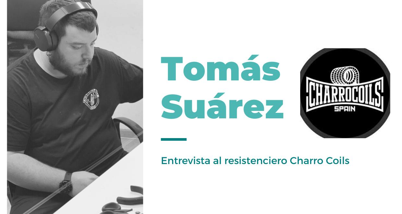 Entrevista a Tomás Suárez (CHARRO COILS) Vaportunidades - 0